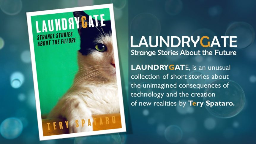 Laundrygate Strange Stories About the Future book by Tery Spataro