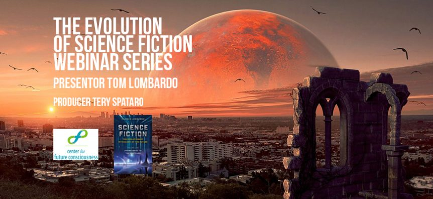 Tom Lombardo The Evolution of Science Fiction webinar series and Book